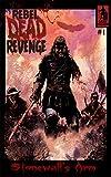 Rebel Dead Revenge #1