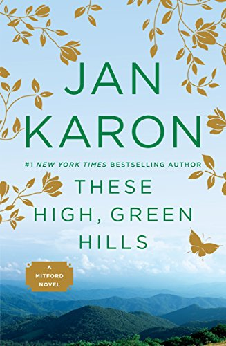 These High, Green Hills (Mitford Book 3) by [Karon, Jan]