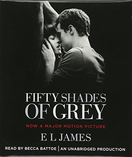 Fifty Shades of Grey (Movie Tie-in Edition): Book One of the Fifty Shades Trilogy (Fifty Shades of Grey Series) by Random House Audio