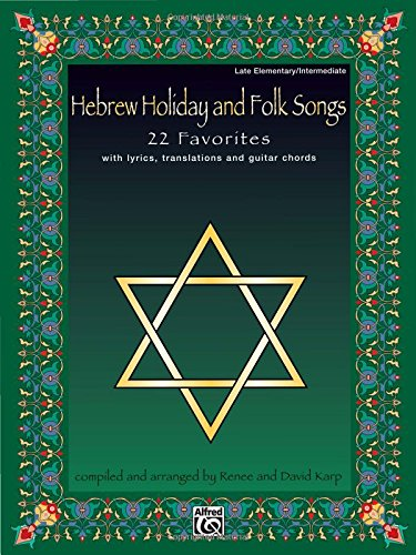 Songs Folk Chords Guitar - Hebrew Holiday and Folk Songs: with Lyrics, Translations and Guitar Chords