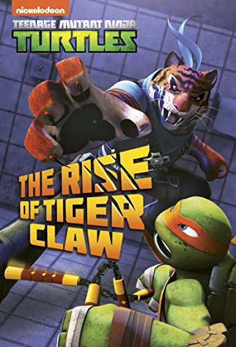 Amazon.com: The Rise of Tiger Claw (Teenage Mutant Ninja ...