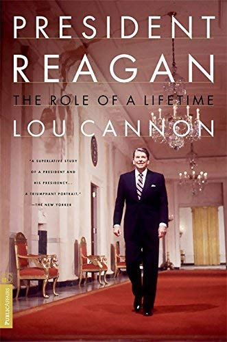 Lou Cannon: President Reagan the Role of a Lifetime (Paperback - Revised Ed.); 2000 Edition