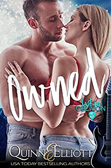 Owned (Rockstar Romance) (Lost in Oblivion Book 5) by [Quinn, Cari, Elliott, Taryn]