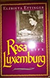 img - for Rosa Luxemburg: A Life by Elzbieta Ettinger (1988-10-03) book / textbook / text book