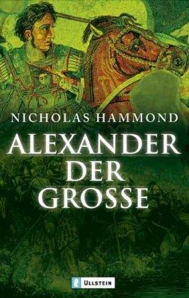 Alexander der Große: Feldherr und Staatsmann