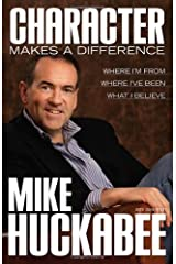 Character Makes a Difference: Where I'm From, Where I've Been, and What I Believe Paperback