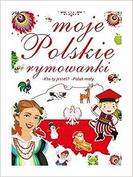 03402c9f1860 Moje polskie rymowanki. Kto ty jestes  Polak maly  praca zbiorowa   9788377409015  Amazon.com  Books