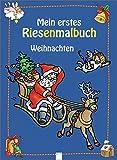 Mein erstes Riesenmalbuch: Weihnachten
