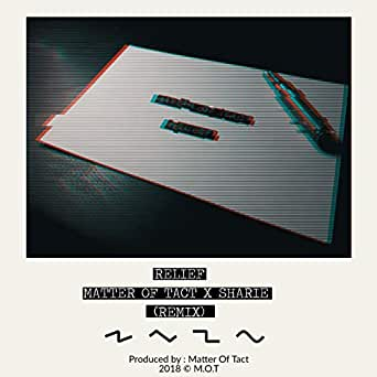 Amazon.com: Relief (feat. Sharie) [Remix]: Matter of Tact ...