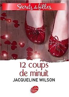 Secrets de filles 03 : 12 coups de minuit, Wilson, Jacqueline