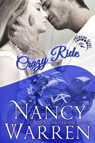 Crazy Ride: A Changing Gears Novel