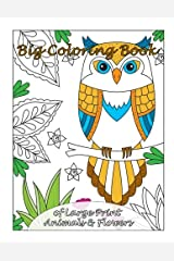 Big Coloring Book of Large Print Animals & Flowers (Premium Adult Coloring Books) (Volume 31) Paperback