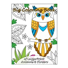 Big Coloring Book of Large Print Animals & Flowers