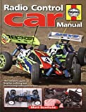 Radio Control Car Manual: The Complete Guide to Buying, Building and Maintaining Radio Control Cars