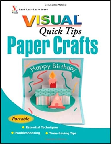 Paper Crafts Visual Quick Tips Rebecca Ludens Jennifer Schmidt
