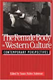 The Female Body in Western Culture, , 0674298713