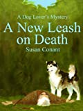 A New Leash on Death by Susan Conant front cover