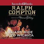 Hard Ride to Wichita: A Ralph Compton Novel | Marcus Galloway,Ralph Compton