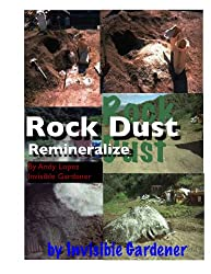 Rock Dust and How to Use It (Healthy Garden Book 20)