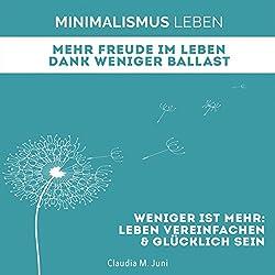 Minimalismus Leben - Mehr Freude im Leben Dank weniger Ballast: Weniger ist Mehr