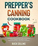 Prepper's Canning Cookbook: A Beginners Guide on