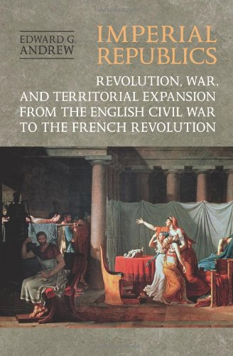Read Online Imperial Republics: Revolution, War and Territorial Expansion from the English Civil War to the French Revolution PDF