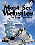 Must-See Websites for Busy Teachers, Lynn Van Gorp, 1425804756