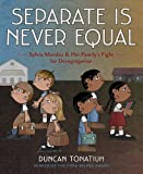 img - for Separate Is Never Equal: Sylvia Mendez and Her Family s Fight for Desegregation (Jane Addams Award Book (Awards)) book / textbook / text book