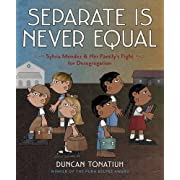 Separate Is Never Equal: Sylvia Mendez and Her Family's Fight for Desegregation (Jane Addams Award Book (Awards))