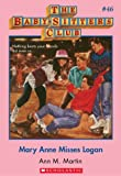 Mary Anne Misses Logan (Baby-Sitters Club) by Ann M. Martin front cover