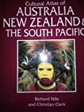 Front cover for the book Cultural Atlas of Australia, New Zealand, & the South Pacific by Richard Nile