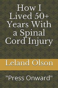 How I Lived 50+ Years With a Spinal Cord Injury: Press Onward Sisu