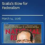 Scalia's Blow for Federalism   Richard A. Epstein,Mario Loyola