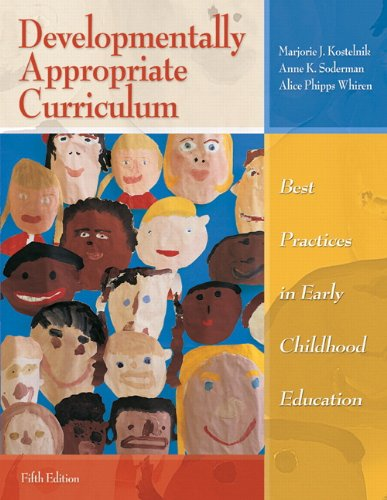 Developmentally Appropriate Curriculum: Best Practices in Early Childhood Education (5th Edition)