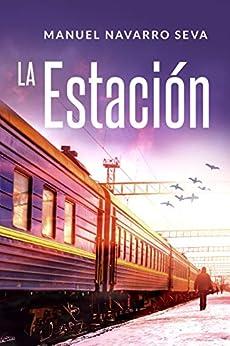 LA ESTACIÓN (Spanish Edition) by [Seva, Manuel Navarro]