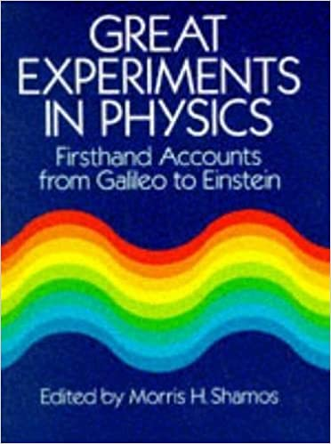 Great Experiments in Physics: Firsthand Accounts from Galileo to