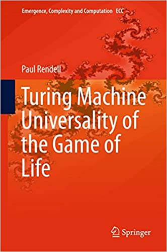 Turing Machine Universality Of The Game Of Life (Emergence, Complexity And Computation) Download