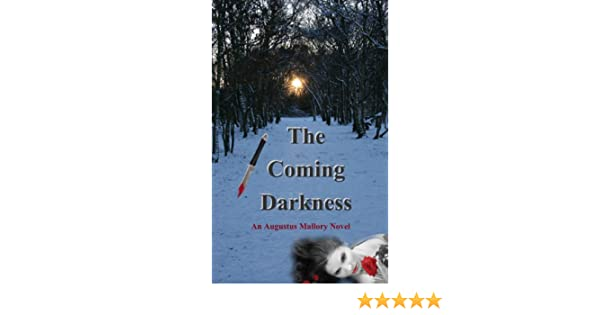 The Coming Darkness (An Augustus Mallory Novel (Book One) 1)