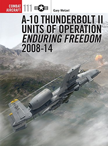 Afghan Great American Book (A-10 Thunderbolt II Units of Operation Enduring Freedom 2008-14 (Combat Aircraft))