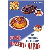 SUPER DESSERTS MAISON (French Edition)