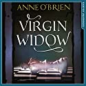 Virgin Widow Audiobook by Anne O'Brien Narrated by Laura Kirman