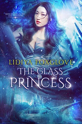 The Glass Princess: A Reverse Harem Epic Fantasy (Kingdoms of Sky and Shadow Book -