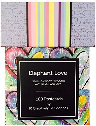 Elephant Love Postcards, Share Elephant Wisdom with Those You Love, 100 Postcards by 10 Women Artists