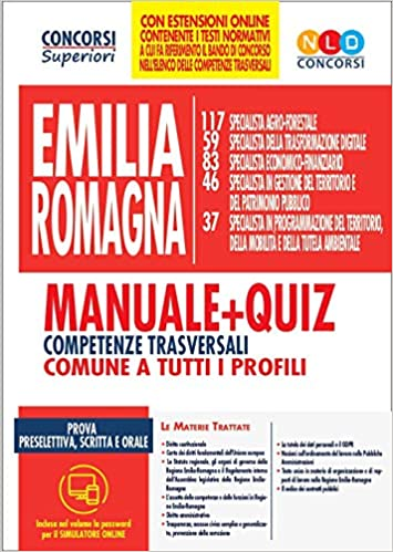 Concorso Regione Emilia Romagna. Manuale + quiz. Competenze ...