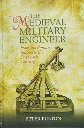 Medieval Armour And Weapons - The Medieval Military Engineer (Armour and Weapons)