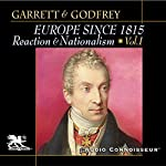 Europe Since 1815, Volume 1: Reaction and Nationalism | Mitchell Garrett,James Godfrey