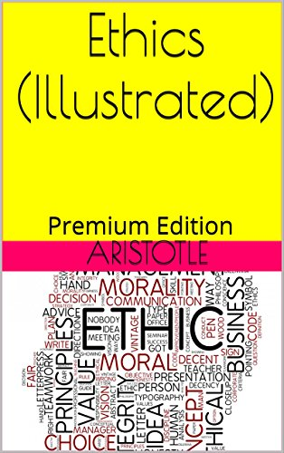 Aristotle - Ethics (Illustrated): Premium Edition