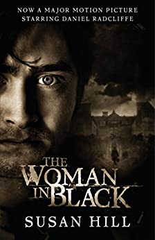 The Woman in Black: A Ghost Story by [Hill, Susan]