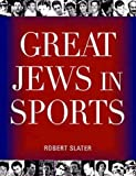 img - for Great Jews In Sports by Robert Slater (2005-06-01) book / textbook / text book