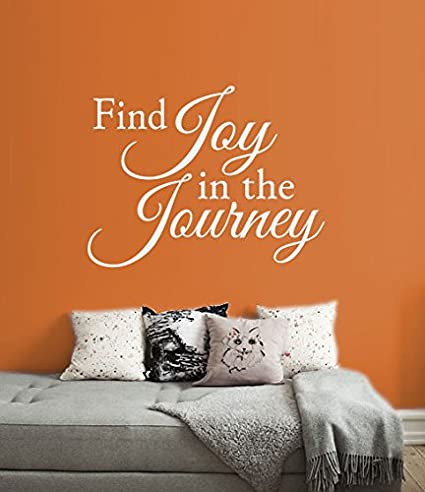Amazoncom Find Joy In The Journey Quote Wall Decal Removable Diy